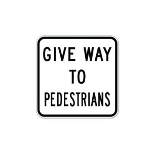 Give Way to Pedestrians